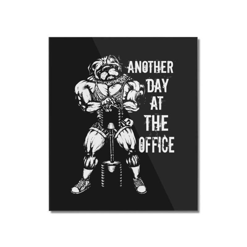 Another Day At The Office Home Mounted Acrylic Print by Pugs Gym's Artist Shop