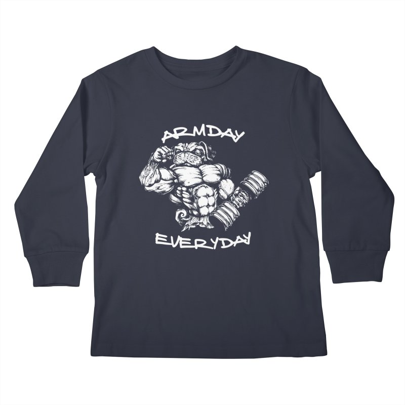 Arm Day Everyday Kids Longsleeve T-Shirt by Pugs Gym's Artist Shop