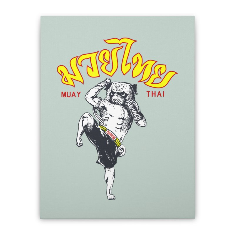 Pug Muay Thai Home Stretched Canvas by Pugs Gym's Artist Shop
