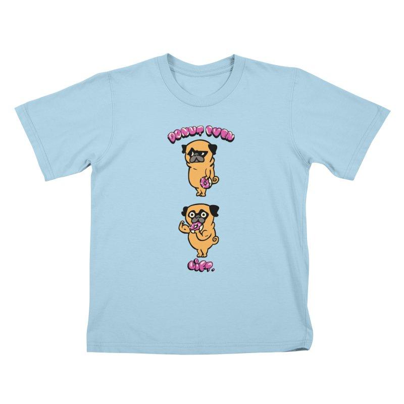 Donut Even Lift Kids T-Shirt by Pugs Gym's Artist Shop