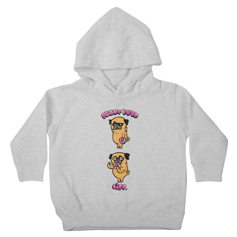 Donut Even Lift Kids Toddler Pullover Hoody by Pugs Gym's Artist Shop