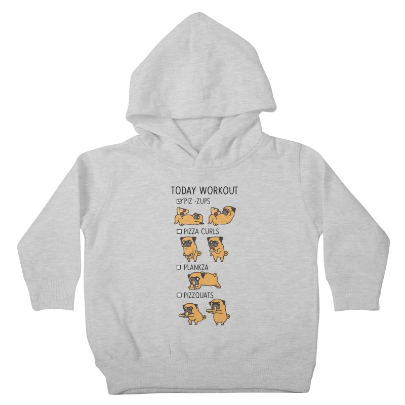 I Train to Kick Ass Kids Toddler Pullover Hoody by Pugs Gym's Artist Shop