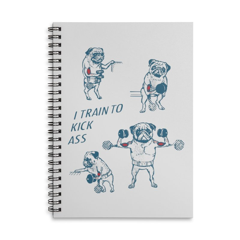 I Train to Kick Ass Accessories Notebook by Pugs Gym's Artist Shop