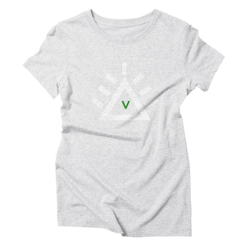 Plant-Powered Paranormal Club Women's Triblend T-Shirt by punkrockandufos's Artist Shop