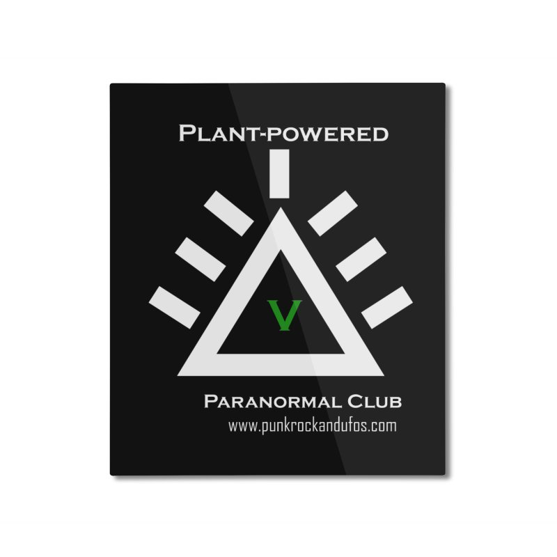 Plant-Powered Paranormal Club Home Mounted Aluminum Print by punkrockandufos's Artist Shop