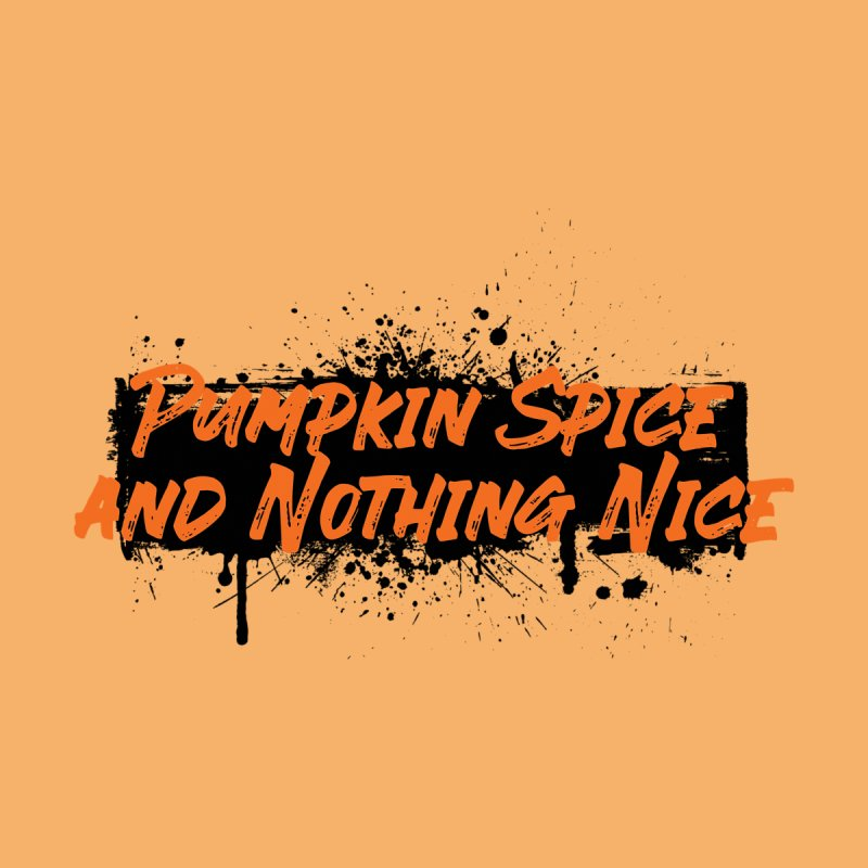 Pumpkin Spice and Nothing Nice Kids Toddler T-Shirt by punkrockandufos's Artist Shop