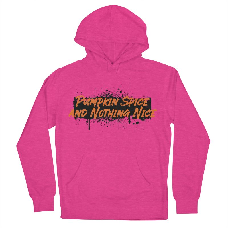 Pumpkin Spice and Nothing Nice Men's French Terry Pullover Hoody by punkrockandufos's Artist Shop