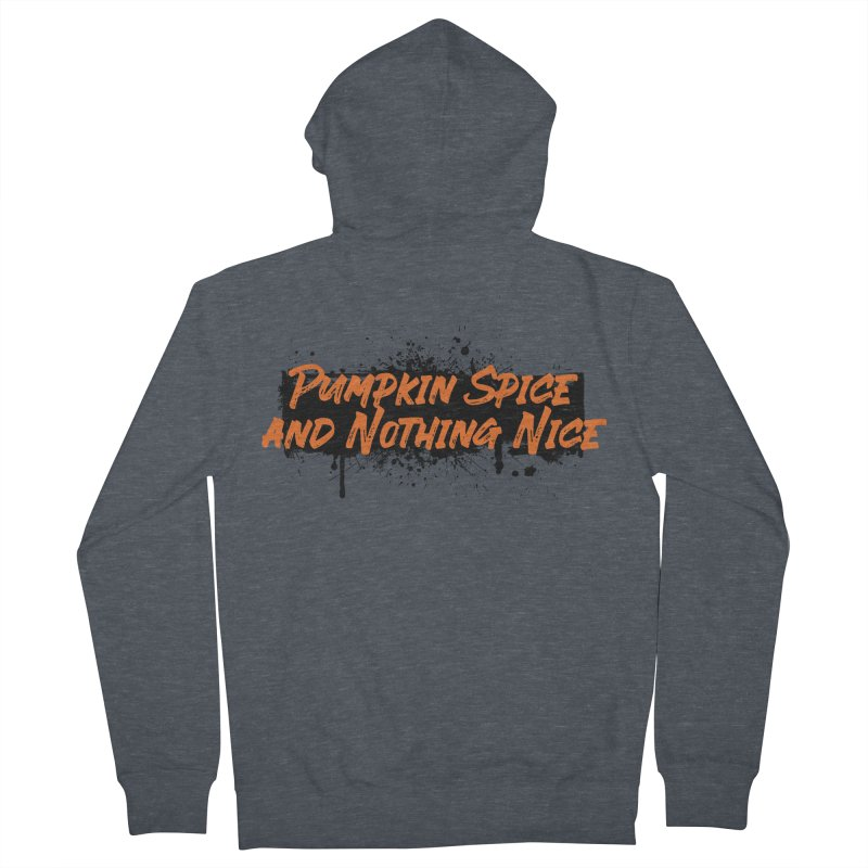 Pumpkin Spice and Nothing Nice Men's French Terry Zip-Up Hoody by punkrockandufos's Artist Shop