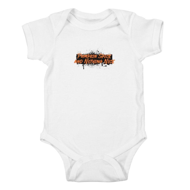 Pumpkin Spice and Nothing Nice Kids Baby Bodysuit by punkrockandufos's Artist Shop