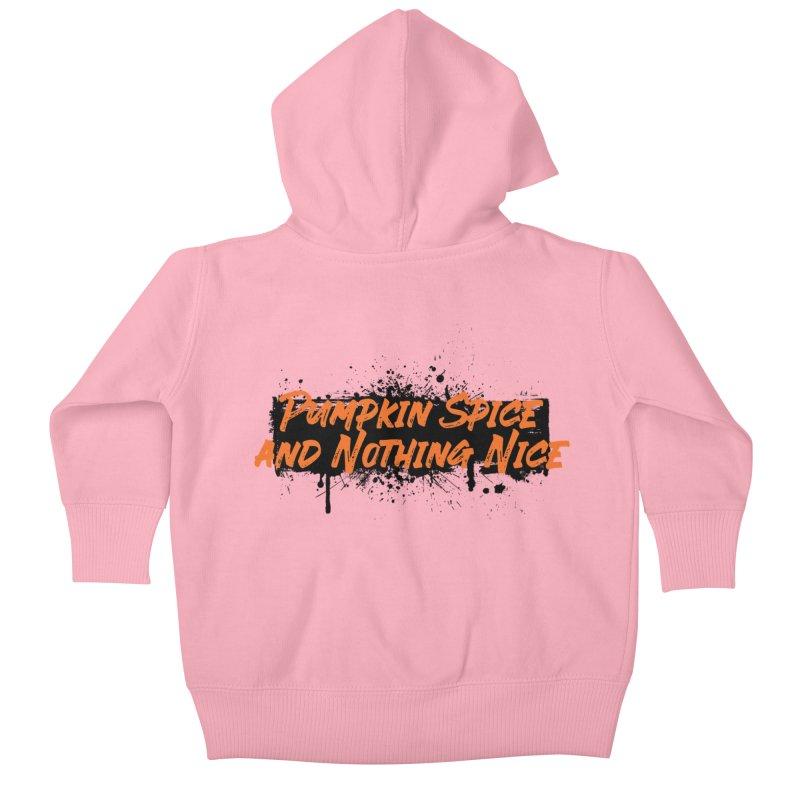 Pumpkin Spice and Nothing Nice Kids Baby Zip-Up Hoody by punkrockandufos's Artist Shop