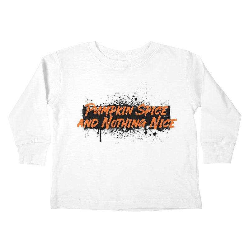 Pumpkin Spice and Nothing Nice Kids Toddler Longsleeve T-Shirt by punkrockandufos's Artist Shop