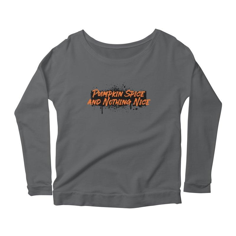 Pumpkin Spice and Nothing Nice Women's Scoop Neck Longsleeve T-Shirt by punkrockandufos's Artist Shop