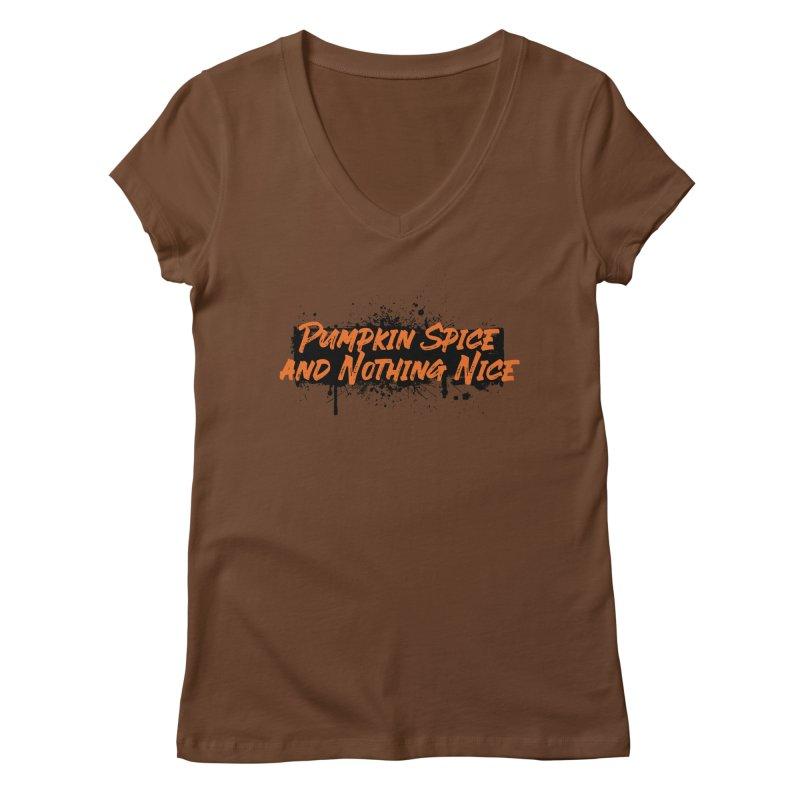Pumpkin Spice and Nothing Nice Women's Regular V-Neck by punkrockandufos's Artist Shop
