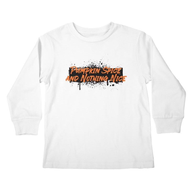 Pumpkin Spice and Nothing Nice Kids Longsleeve T-Shirt by punkrockandufos's Artist Shop