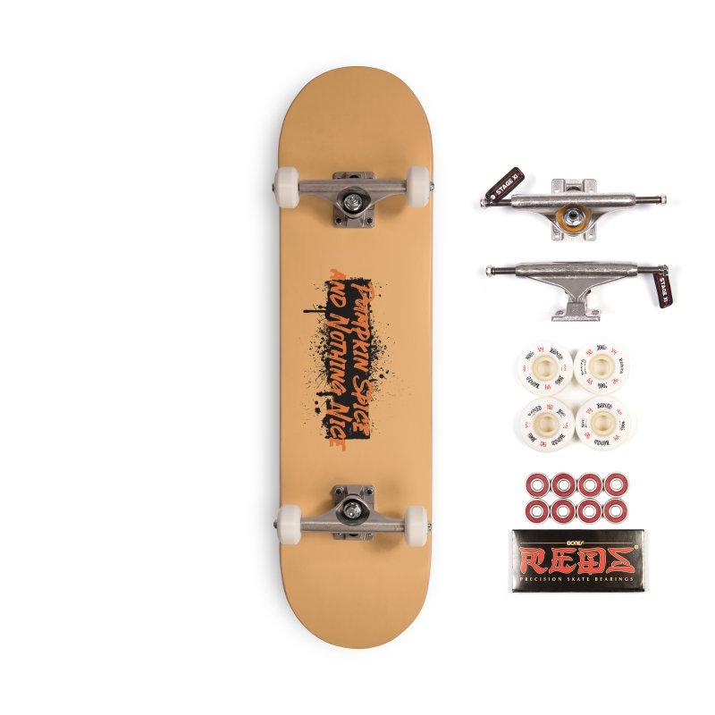 Pumpkin Spice and Nothing Nice Accessories Skateboard by punkrockandufos's Artist Shop