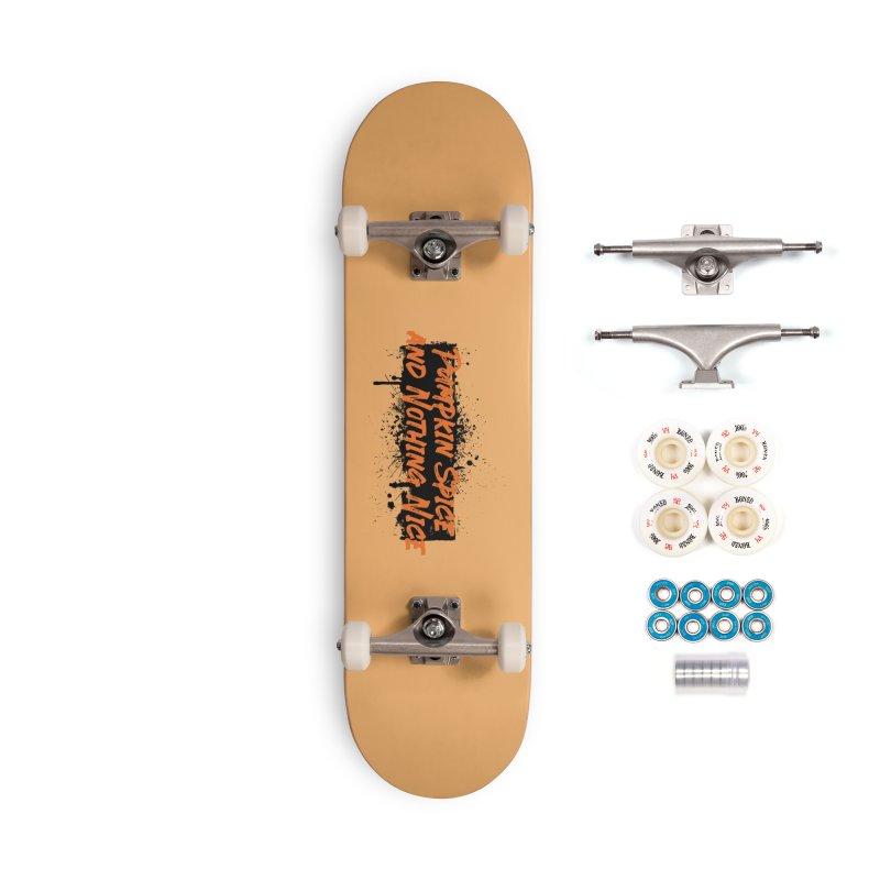 Pumpkin Spice and Nothing Nice Accessories Complete - Premium Skateboard by punkrockandufos's Artist Shop
