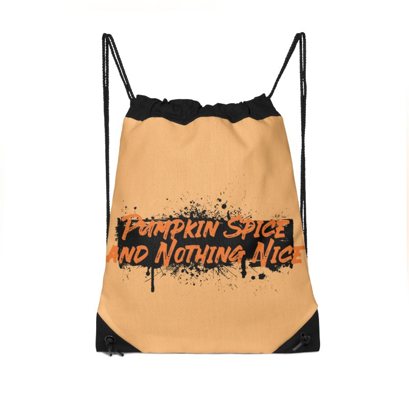 Pumpkin Spice and Nothing Nice Accessories Drawstring Bag Bag by punkrockandufos's Artist Shop