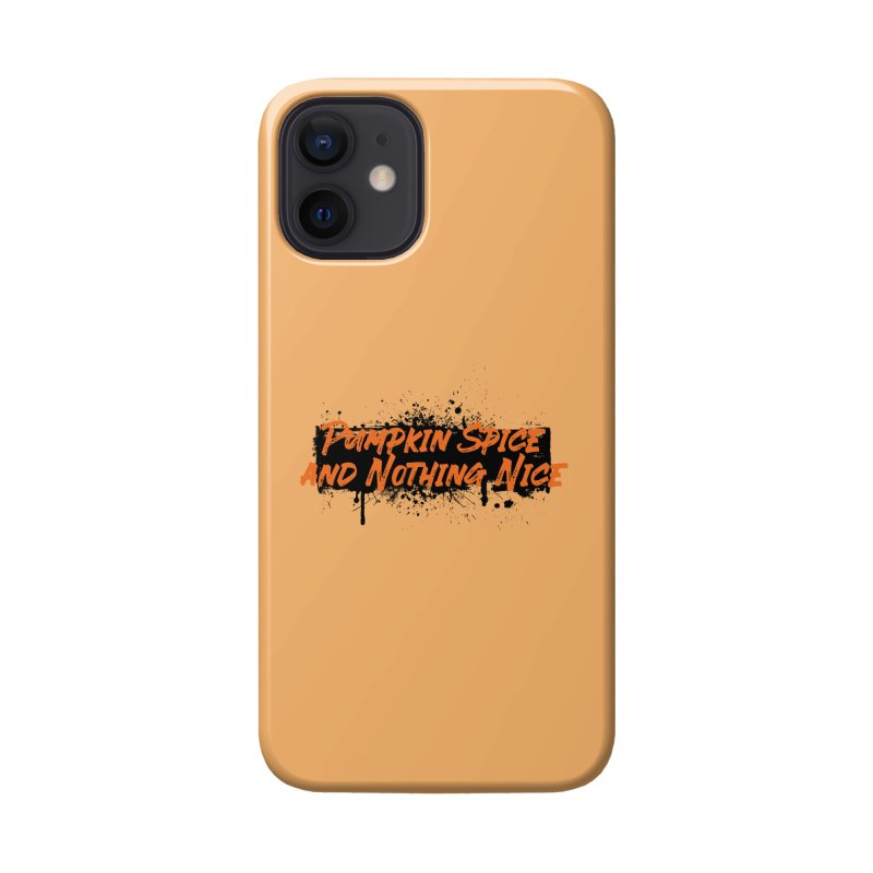 Pumpkin Spice and Nothing Nice Accessories Phone Case by punkrockandufos's Artist Shop