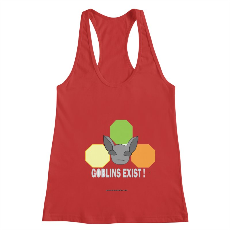 Goblins Exist Women's Racerback Tank by punkrockandufos's Artist Shop