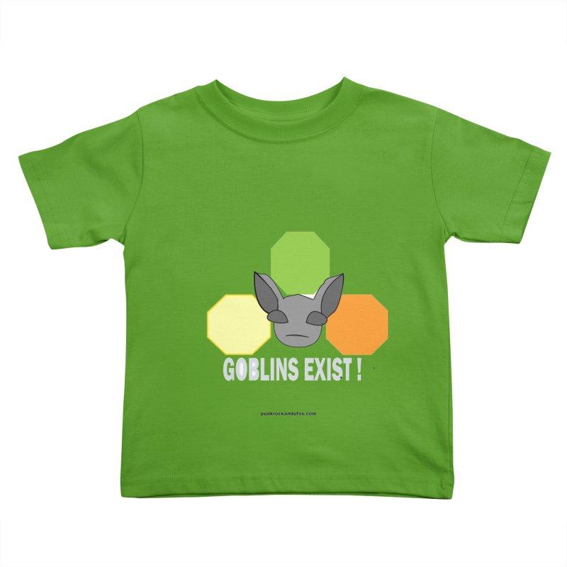 Goblins Exist Kids Toddler T-Shirt by punkrockandufos's Artist Shop
