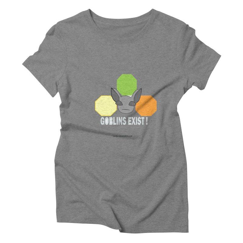 Goblins Exist Women's Triblend T-Shirt by punkrockandufos's Artist Shop