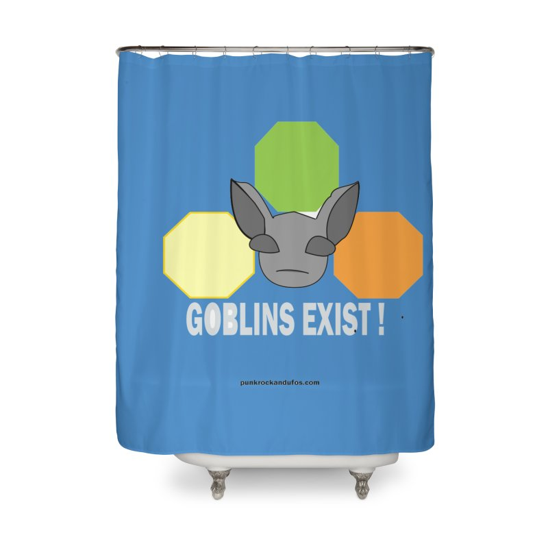 Goblins Exist Home Shower Curtain by punkrockandufos's Artist Shop