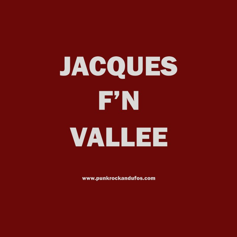 Jacques F'N Vallée Home Mounted Aluminum Print by punkrockandufos's Artist Shop