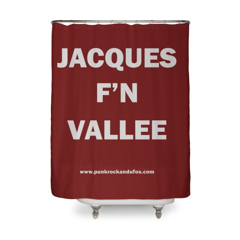 Jacques F'N Vallée Home Shower Curtain by punkrockandufos's Artist Shop
