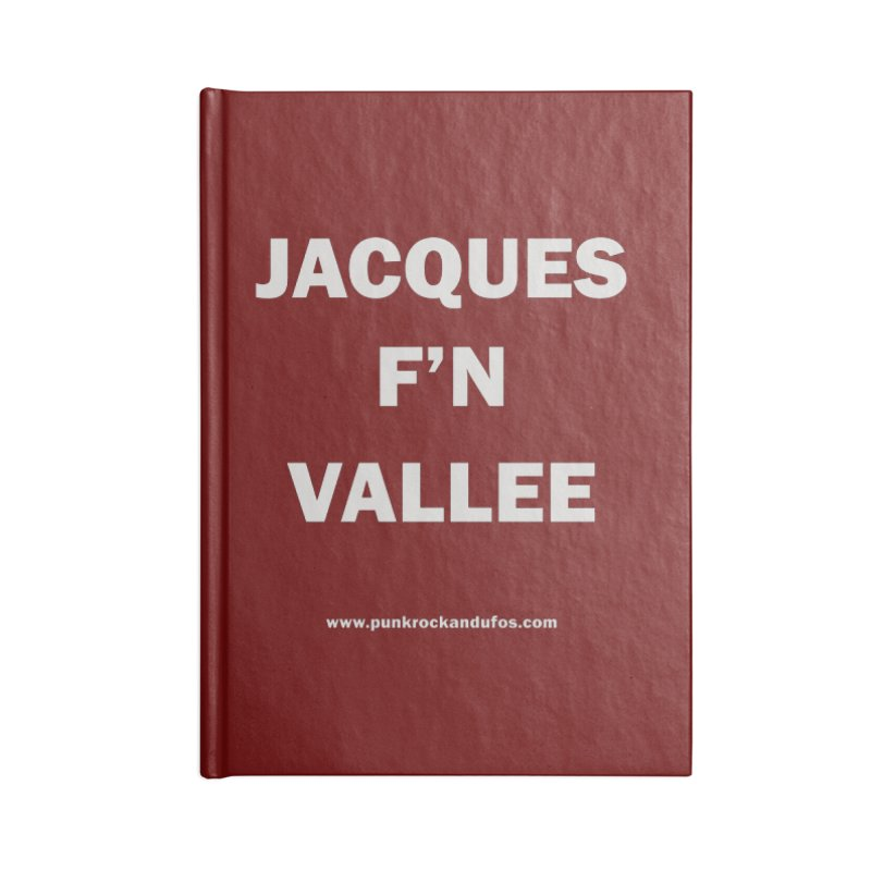 Jacques F'N Vallée Accessories Blank Journal Notebook by punkrockandufos's Artist Shop