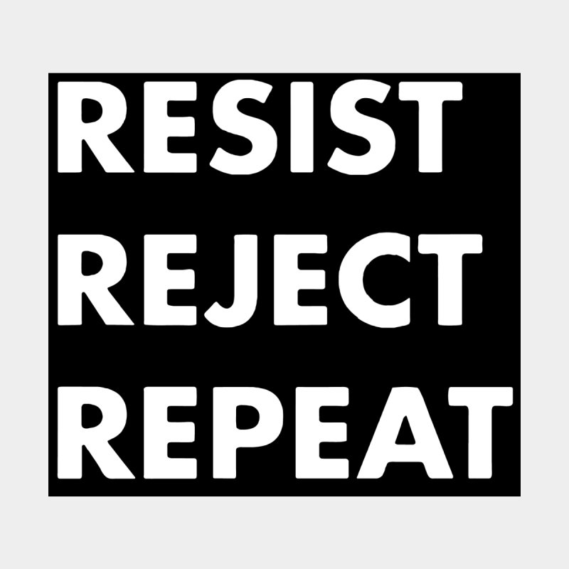 Resist. Reject. Repeat by punkrockandufos's Artist Shop