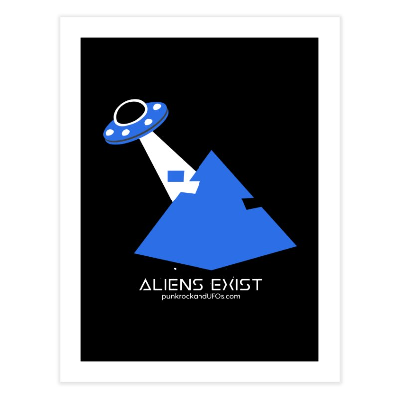 Aliens Exist 2 Home Fine Art Print by punkrockandufos's Artist Shop