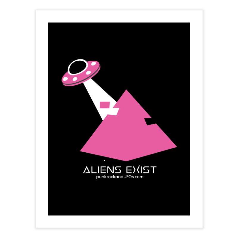 Aliens Exist Home Fine Art Print by punkrockandufos's Artist Shop