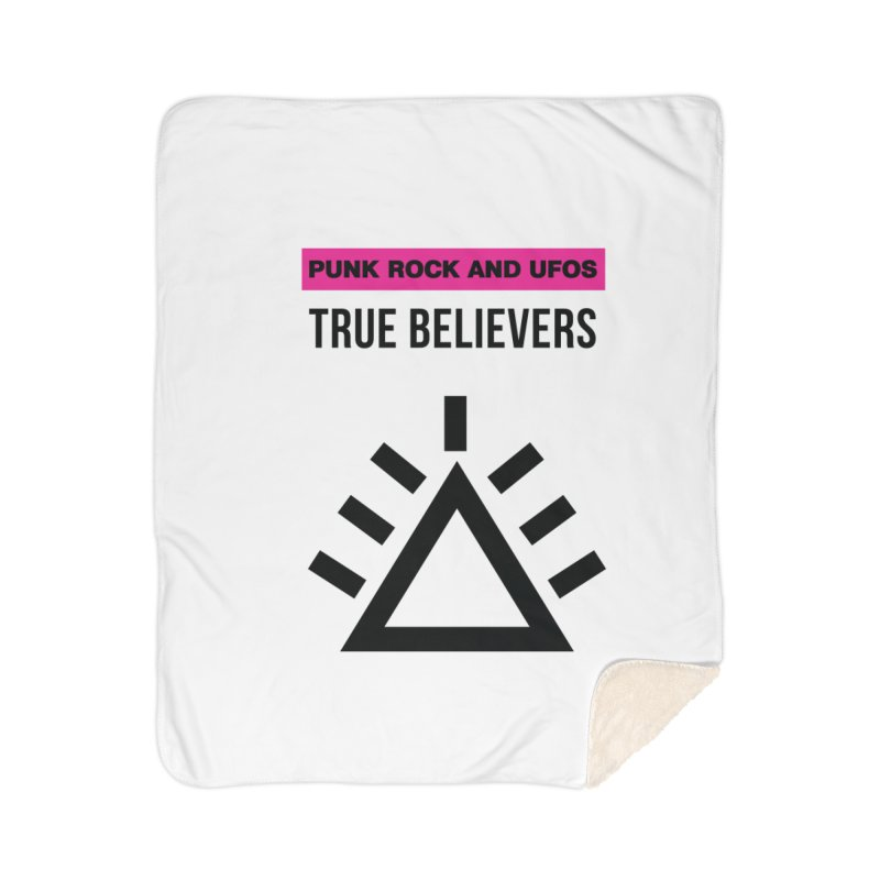 True Believers Home Sherpa Blanket Blanket by punkrockandufos's Artist Shop