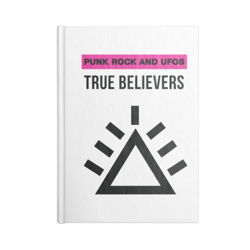 True Believers Accessories Lined Journal Notebook by punkrockandufos's Artist Shop