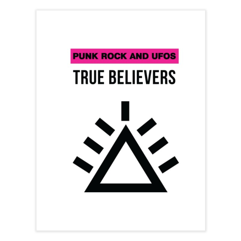 True Believers Home Fine Art Print by punkrockandufos's Artist Shop