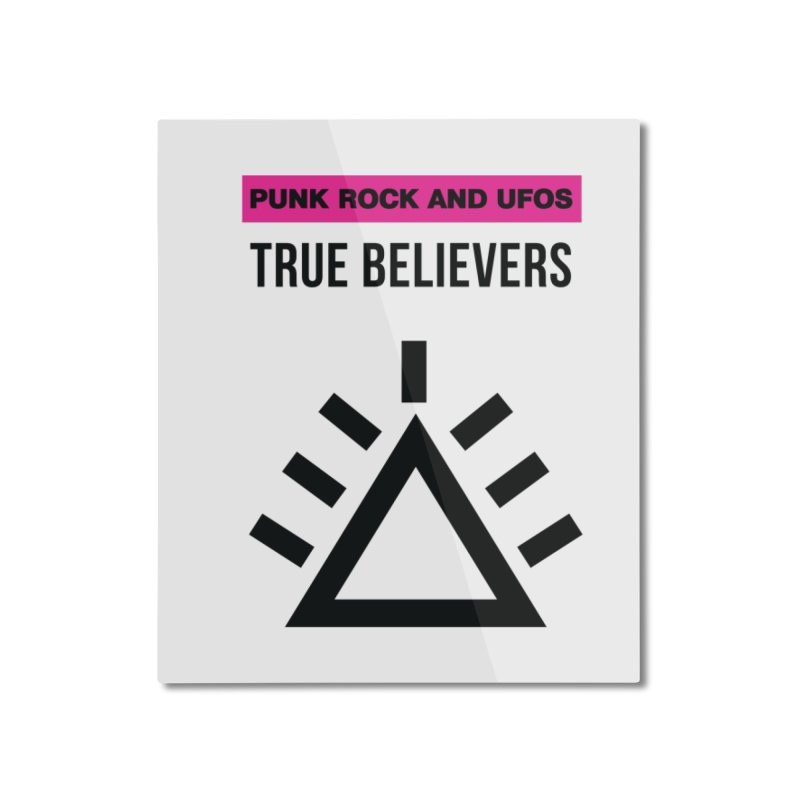 True Believers Home Mounted Aluminum Print by punkrockandufos's Artist Shop