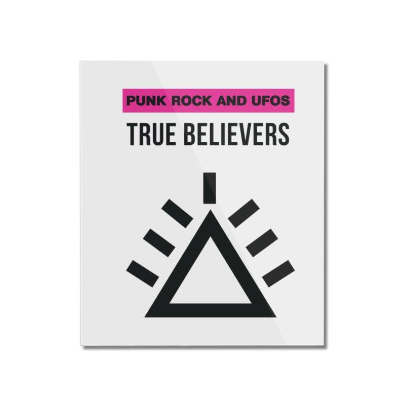 True Believers Home Mounted Acrylic Print by punkrockandufos's Artist Shop