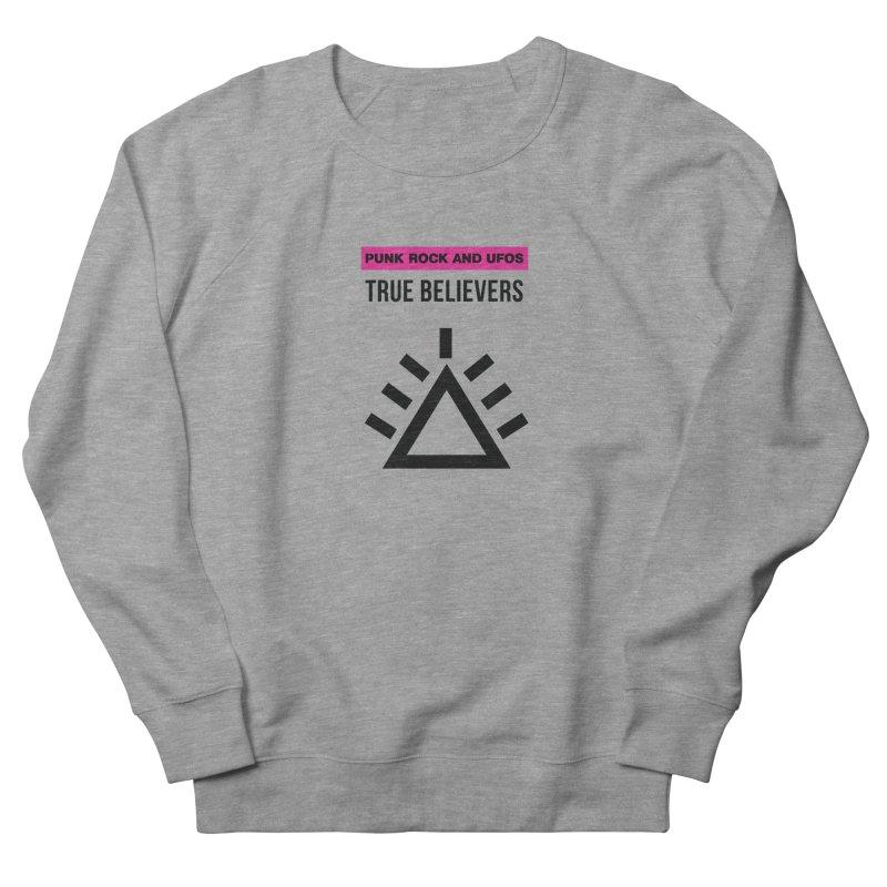 True Believers Women's French Terry Sweatshirt by punkrockandufos's Artist Shop
