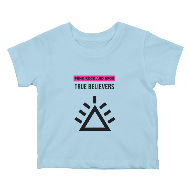 True Believers Kids Baby T-Shirt by punkrockandufos's Artist Shop