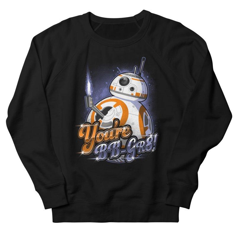 You're BB-GR8! Men's Sweatshirt by punksthetic's Artist Shop