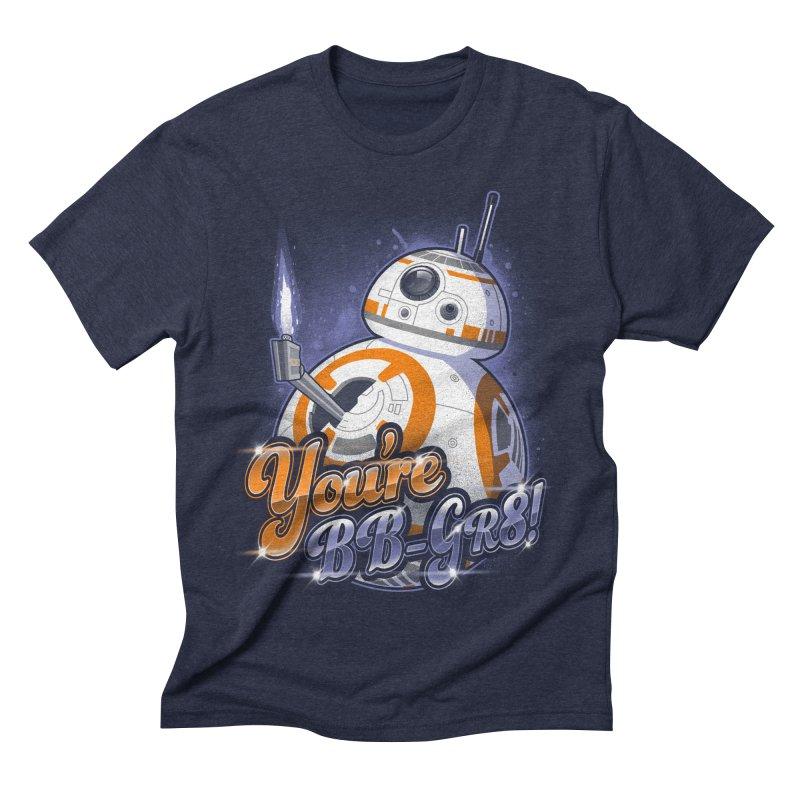 You're BB-GR8! Men's Triblend T-shirt by punksthetic's Artist Shop