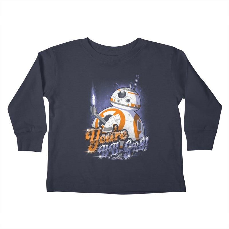 You're BB-GR8! Kids Toddler Longsleeve T-Shirt by punksthetic's Artist Shop