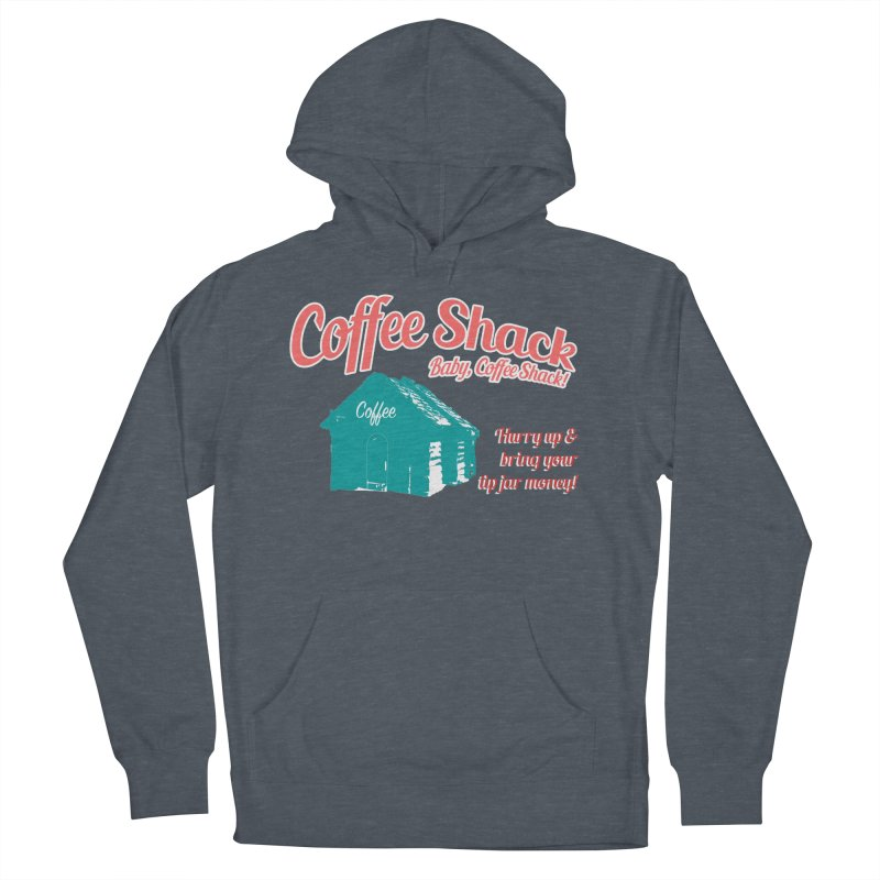 Coffee Shack, Baby Coffee Shack! Men's French Terry Pullover Hoody by Pure Coffee Blog Shop