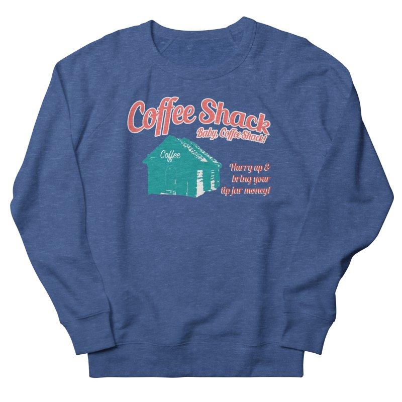 Coffee Shack, Baby Coffee Shack! Women's French Terry Sweatshirt by Pure Coffee Blog Shop