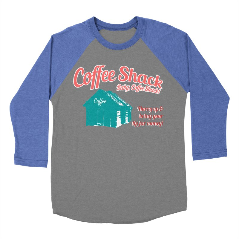 Coffee Shack, Baby Coffee Shack! Women's Baseball Triblend Longsleeve T-Shirt by Pure Coffee Blog Shop