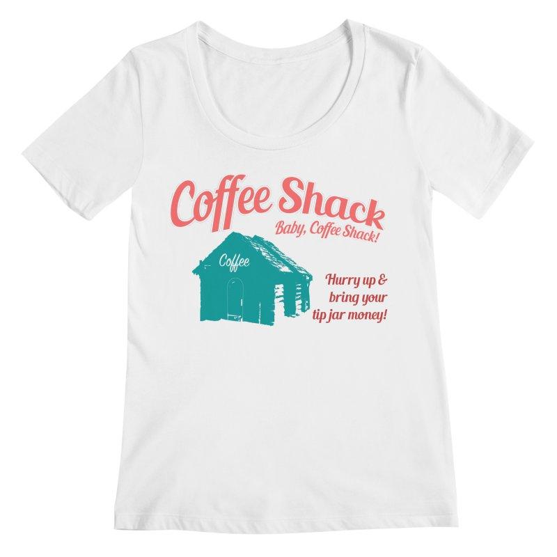 Coffee Shack, Baby Coffee Shack! Women's Regular Scoop Neck by Pure Coffee Blog Shop