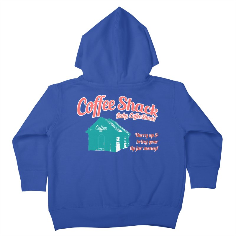 Coffee Shack, Baby Coffee Shack! Kids Toddler Zip-Up Hoody by Pure Coffee Blog Shop