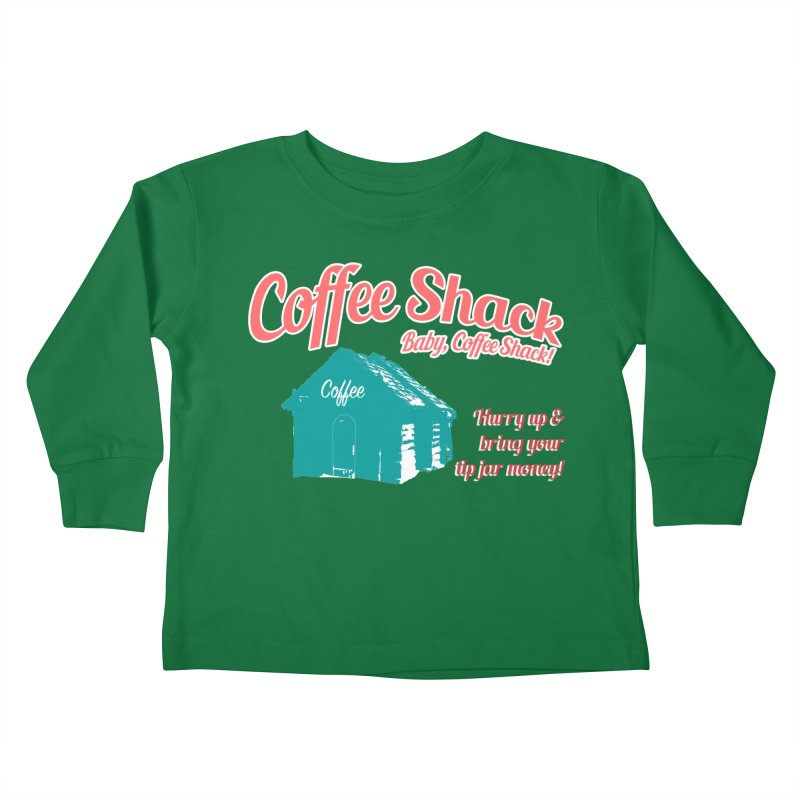 Coffee Shack, Baby Coffee Shack! Kids Toddler Longsleeve T-Shirt by Pure Coffee Blog Shop