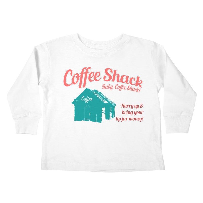 Coffee Shack, Baby Coffee Shack! Kids Toddler Longsleeve T-Shirt by Pure Coffee Blog Shop
