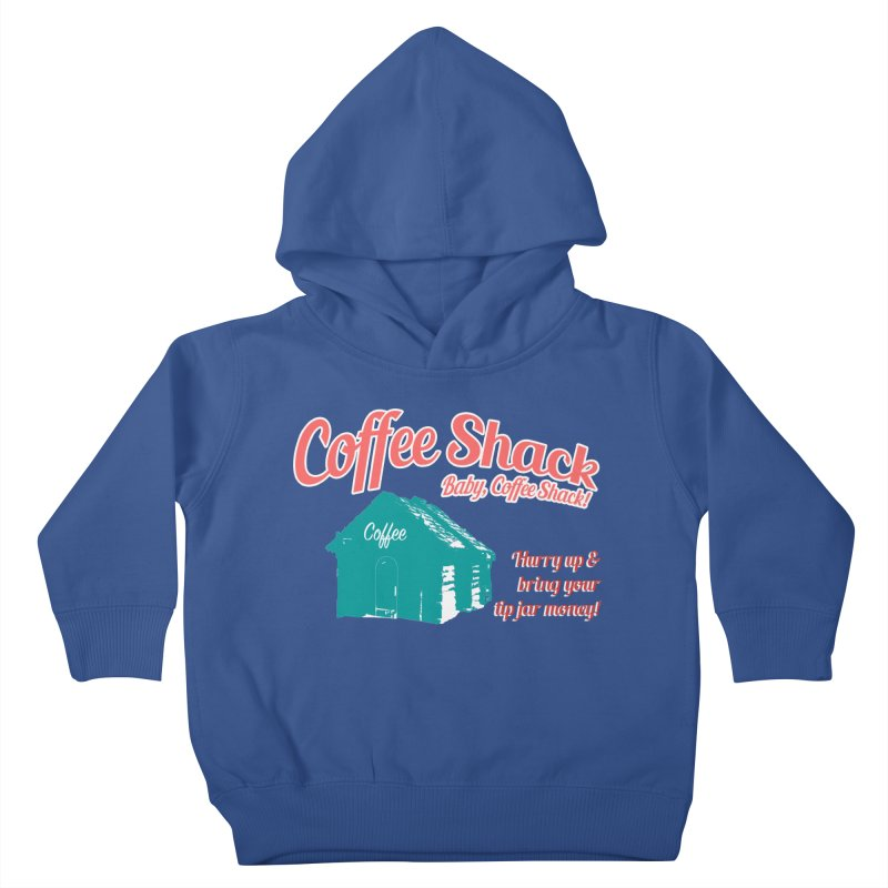 Coffee Shack, Baby Coffee Shack! Kids Toddler Pullover Hoody by Pure Coffee Blog Shop